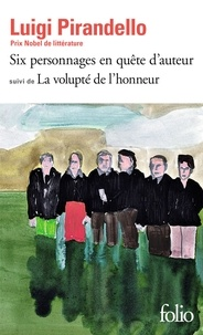 Luigi Pirandello - Six personnages en quête d'auteur, La volupté de l'honneur.