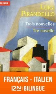 Luigi Pirandello - Trois nouvelles - La Première Sortie du veuf ; Première nuit ; Avec d'autres yeux. Edition bilngue français-italien.