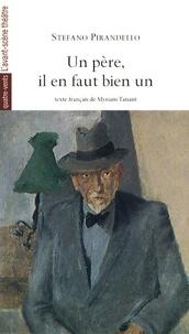 Luigi Pirandello - Un père, il en faut bien un.