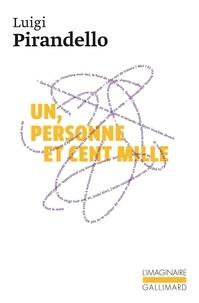 Luigi Pirandello - Un, personne et cent mille.