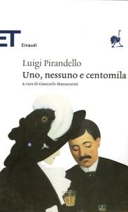 Luigi Pirandello - Uno, nessuno e centomila.