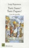 Luigi Rignanese - Tutti Santi ! Tutti Pagani ! - Tous saints ! Tous païens ! Conte italo-marseillais.