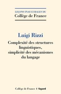 Luigi Rizzi - Complexité des structures linguistiques, simplicité des mécanismes du langage.