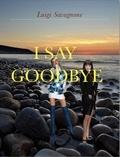 Luigi Savagnone - I Say Goodbye.
