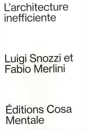 Luigi Snozzi et Fabio Merlini - Architecture inefficiente.