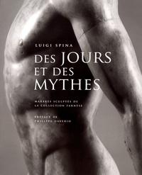 Luigi Spina - Des jours et des mythes - Marbres sculptés de la collection Farnèse.