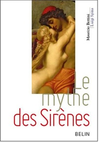 Luigi Spina et Maurizio Bettini - Le mythe des Sirènes.