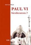 Luigi Villa - Paul VI Bienheureux ?.