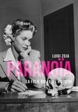 Luigi Zoja - Paranoïa - La folie qui fait l'histoire.