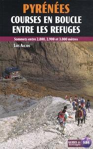 Luis Alejos - Pyrénées - Courses en boucle entre les refuges.