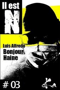 Luis Alfredo - Bonjour Haine #3.