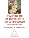 Luis Alvarez et Véronique Cayol - Psychologie et psychiatrie de la grossesse - De la femme à la mère.