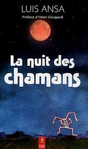 Luis Ansa - La nuit des chamans.
