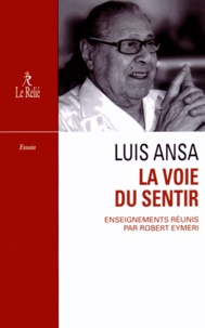 Luis Ansa et Robert Eymeri - La voie du sentir - Transcription de l'enseignement oral de Luis Ansa.