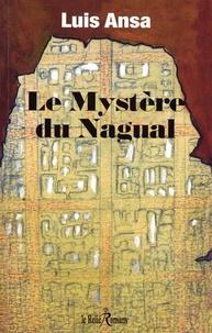Luis Ansa - Le mystère de Nagual.