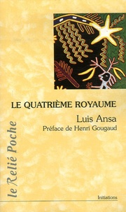 Luis Ansa - Le quatrième royaume.