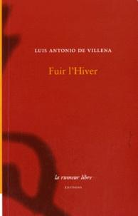 Luis-Antonio de Villena - Fuir L'Hiver.