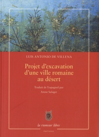 Luis-Antonio de Villena - Projet d'excavation d'une ville romaine au désert.