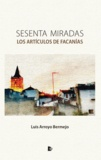 Luis Arroyo Bermejo - Sesenta miradas - Los artículos de Facanías.