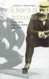 Luis Barros Lezaeta et Ximena Vergara Johnson - El modo de ser aristocrático - El caso de la oligarquía chilena hacia 1900.