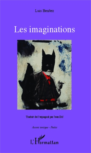 LUIS BENITEZ - Les imaginations.