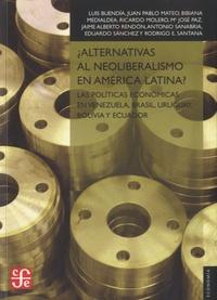 Luis Buendia Garcia - ¿Alternativas al neoliberalismo en América Latina? - Las políticas económicas en Venezuela, Brasil, Uruguay, Bolivia y Ecuador.