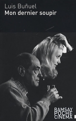 Luis Buñuel - Mon dernier soupir.