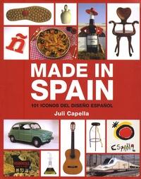 Luis Capella - Made in Spain : 100 iconos del diseño español.