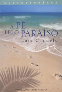 Luís Carmelo - A pé pelo paraiso.