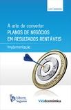 Luis Castañeda - A Arte Converter Planos de Negócios em Resultados Rentáveis - Implementação.