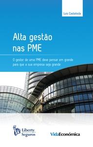 Luis Castañeda - Alta Gestão nas PME - O gestor de uma PME deve pensar em grande para que a sua empresa seja grande.