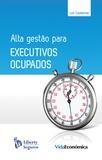 Luis Castañeda - Alta Gestão para Executivos Ocupados.
