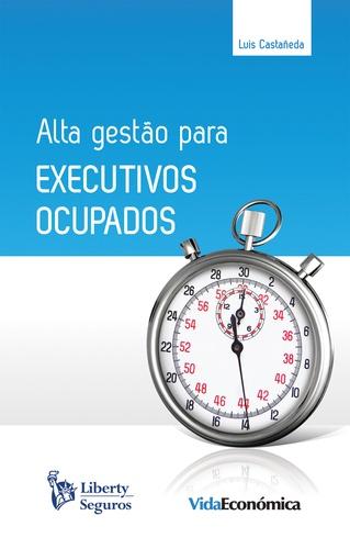 Alta Gestão para Executivos Ocupados
