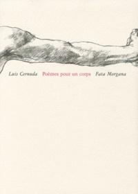 Luis Cernuda - Poèmes pour un corps - Edition bilingue français-espagnol.