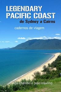 Luís Chainho et João Máximo - Legendary Pacific Coast: de Sydney a Cairns - cadernos de viagem.