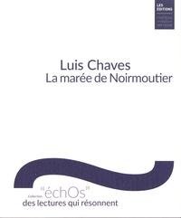 Luis Chaves - La marée de Noirmoutier.