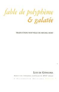 Luis de Gongora - Fable de Polyphème et Galatée - Edition bilingue français-espagnol.
