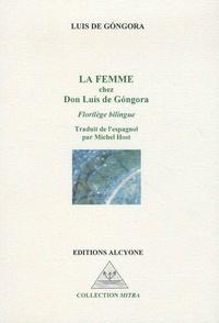 Luis de Gongora - La femme chez Don Luis de Gongora - Florilège.