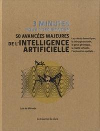 Luis de Miranda - 3 minutes pour comprendre 50 avancées majeures de l'intelligence artificielle.