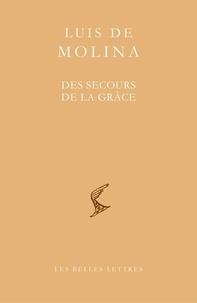 Luis de Molina - Des secours de la grâce.