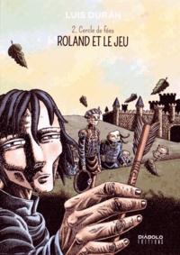 Luis Duran - Roland et le jeu Tome 2 : Cercle de fées.