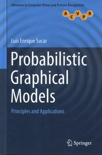 Luis Enrique Sucar - Probabilistic Graphical Models - Principles and Applications.