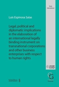 Luis Espinosa Salas - Legal, political and diplomatic implications in the elaboration of an international legally binding instrument on transnational corporations and other business enterprises with respect to human rights.