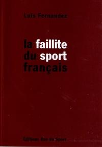 Luis Fernandez - La faillite du sport français - Face aux 7 faillites du sport français... le bon sens !.
