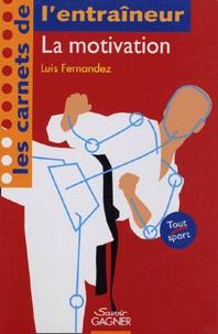 Luis Fernandez - La motivation - Le mental est impalpable. Cela signifie-t-il incompréhensible ?.