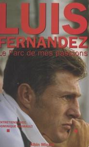 Luis Fernandez et Dominique Grimault - Le Parc de mes passions.