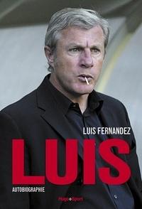 Luis Fernandez - Luis, autobiographie.