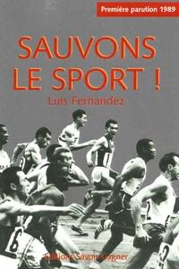 Luis Fernandez - Sauvons le sport.