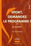 Luis Fernandez - Sport, demandez le programme ! - Tome 1, La doctrine.