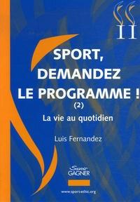 Luis Fernandez - Sport, demandez le programme ! - Tome 2, La vie au quotidien.